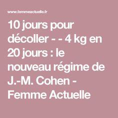 10 jours pour décoller - - 4 kg en 20 jours : le nouveau régime de J.-M. Cohen - Femme Actuelle