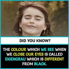 """awesome color psychology: the colour which we see when we close oureyes is called """"eigengrau"""" which is different from black. True Interesting Facts, Some Amazing Facts, Interesting Facts About World, Intresting Facts, Unbelievable Facts, Amazing Facts For Students, Awesome Facts, Wierd Facts, Wow Facts"""