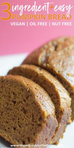 NEED to try this easy 3 ingredient semi-homemade vegan pumpkin bread! You won't believe how fluffy and moist this recipe turns out. Move over Starbucks this pumpkin bread tastes way better and is nut-free, egg-free, oil-free and dairy-free! Vegan Dessert Recipes, Vegan Sweets, Vegan Snacks, Dairy Free Pumpkin Recipes, Gluten Free Pumpkin Bread, Vegan Recipes 3 Ingredients, Easy Vegan Bread Recipe, Whole Food Desserts, Dairy Free Bread