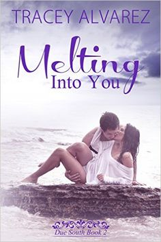 Melting Into You: A New Zealand Single Dad Romance (Due South Series Book 2) - Kindle edition by Tracey Alvarez, Book Cover By Design. Literature & Fiction Kindle eBooks @ Amazon.com.