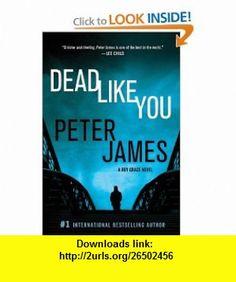 Dead Like You (9780312643201) Peter James , ISBN-10: 0312643209  , ISBN-13: 978-0312643201 ,  , tutorials , pdf , ebook , torrent , downloads , rapidshare , filesonic , hotfile , megaupload , fileserve