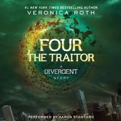 Four: The Traitor: A Divergent Story | [Veronica Roth]