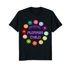 Original #Flower Child #Hippy #Tshirt, comfortable casual #fashion #clothing. Several colors and sizes (adult or children) in this #shirt, great for gifts too. #Shop now #shopping #apparel #clothes #style