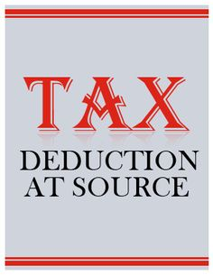 TDS-Tax deduction at source