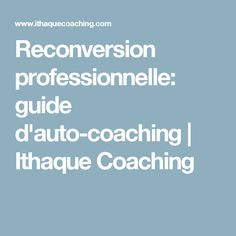 Reconversion professionnelle: guide d'auto-coaching   Ithaque Coaching