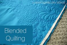 "See my second how-to post on Blended Quilting here! Some of you were wondering how I decided which free motion quilting patterns to use, and when, while quilting my ""Dyed"" quilt. I thought I'd do a few posts on how to create a blended quilting background fill. But some quick introductory information: For centuries, quilters have …"