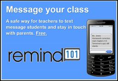 Remind 101...I might tinker with this next year...texting is definitely a way to get to more parents and students!