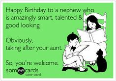 Happy Birthday Quotes : Search results for 'birthday nephew' Ecards from Free and Funny cards. Happy Birthday Quotes : Search results for 'birthday nephew' Ecards from Free and Funny cards and hilari…, Birthday Greetings For Nephew, Happy Birthday Nephew Quotes, Happy Birthday For Him, Funny Happy Birthday Wishes, Best Birthday Quotes, Funny Birthday Cards, Birthday Memes, Free Birthday, Birthday Recipes