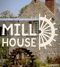 The Renovated Mill House | dotandbo.com