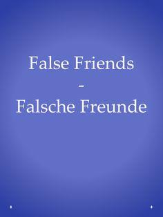 Englisch verbessern: Falsche Freunde, false friends