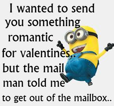 I wanted to send you something romantic...