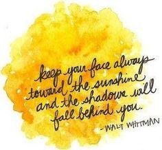 -Walt Whitman #inspiration #sunshine #quotes