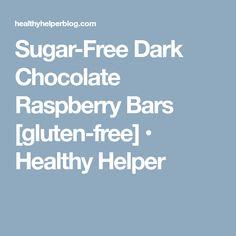 Sugar-Free Dark Chocolate Raspberry Bars [gluten-free] • Healthy Helper
