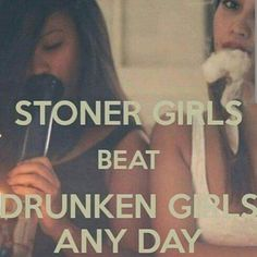 Bud-Babes of the day! This is what I think. Stoner girls beat always drunken girls. Stoner Quotes, Weed Quotes, Weed Memes, Weed Humor, Stoner Humor, Weed Facts, 420 Memes, Funny Memes, Weed Girls