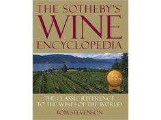 Sotheby's Wine Encyclopedia, reference to wines of the world, Tom Stevenson