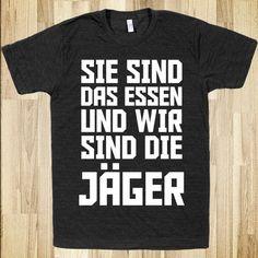 """... It's : """"Seid ihr das Essen ? Nein wir sind die Jäger"""" (Are you the food ? No, we are the hunter : Yes I learn german :D)"""