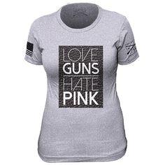 e4ce2601 Love Guns, Hate Pink T-Shirt - Grunt Style Military Women's Grey Tee Shirt