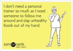 I don't need a personal trainer as such. - Humor me - Ecards Funnies Haha Funny, Funny Shit, Hilarious, Funny Stuff, Funny Things, Funny Humor, Random Things, No Kidding, Me Quotes