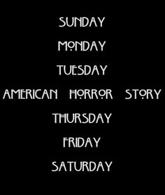 American Horror Story <3 @Lindsey Hirzel @Katie Wilkins Kimmich except it is on Tuesday ha