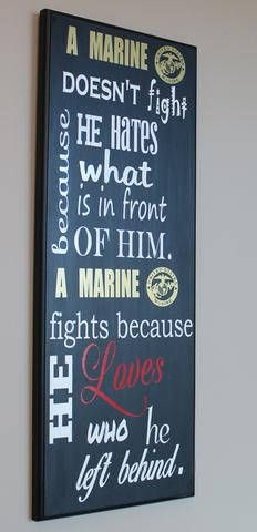 """Official Hobbyist of the USMC License 11603 """"Why A Marine Fights"""" Wood Wall Hanging/plaque. It says: A Marine doesn't fight because what is in front of him. A Marine fights because he Loves who he lef Marine Sister, My Marine, Marine Life, Marine Baby, Marine Tattoo, Usmc Tattoos, Marine Corps Tattoos, Military Mom, Military Gifts"""