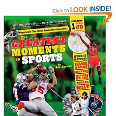 The Greatest Moments in Sports --- http://www.amazon.com/The-Greatest-Moments-Sports-Berman/dp/1402220995/?tag=caribbeantr01-20