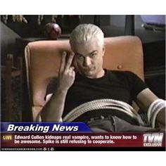 Spike from Buffy The Vampire Slayer! He could kick Edward Cullen's a**!