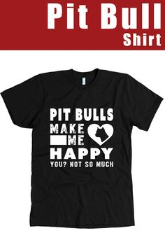 Do They Make You Happy Too? Pit bulls love, pit bulls puppies, pit bulls funny, pit bulls shirt, pit bulls clothes, pit bull shirt, pit bull clothes, pitbull shirt, pitbull clothes, pitbulls shirt, pitbulls clothes, pitbull mug, pitbull tshirt, pitbulls tshirt, pit bull tshirt, pit bulls tshirt, #roninshirts