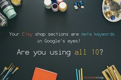Etsy Tips: Your Etsy shop sections are meta keywords in Google's eyesetsy tips