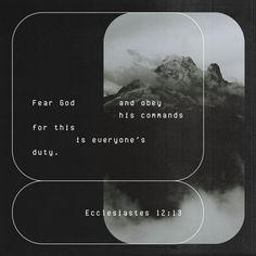 Ecclesiastes All has been heard; the end of the matter is: Fear God [revere and worship Him, knowing that He is] and keep His commandments, for this is the whole of man [the full, original purpose of his creation, Daily Scripture, Daily Devotional, Bible Scriptures, Bible Quotes, Holy Quotes, Scripture Verses, Youversion Bible, New American Standard Bible, Christ