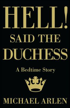 Hell! said the Duchess (1934) by Michael Arlen http://www.valancourtbooks.com/hell-said-the-duchess-1934.html