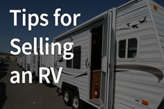 Good preparation is key to getting the right price when you sell your RV. It can take a bit of research and some elbow grease, but it's well worth it when you get a fair price for your RV without waiting too long for the right buyer.
