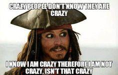 Johnny Depp as Captain Jack Sparrow will forever be my spirit animal.