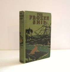 The Frozen Ship or Clint Webb Among the Sealers by Bert Foster, 1913 Boys Adventure Series Vintage Children's Book about Seal Hunting. For sale by ProfessorBooknoodle, $15.00