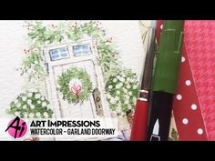 Art Impressions Blog: NEW VIDEO - Garland Doorway Watercolor