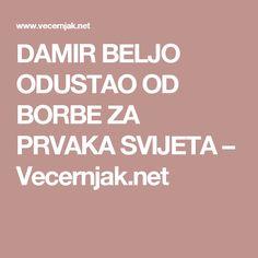 DAMIR BELJO ODUSTAO OD BORBE ZA PRVAKA SVIJETA – Vecernjak.net