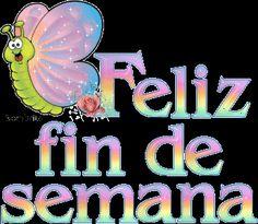 Mariposa feliz te desea un Feliz fin de Semana