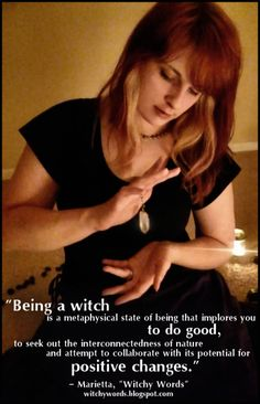 """Being a witch is a metaphysical state of being that implores you to do good, to seek out the interconnectedness of nature and attempt to collaborate with its potential for positive changes.""- Pinned by The Mystic's Emporium on Etsy Witch Spell, Pagan Witch, Which Witch, Eclectic Witch, Wicca Witchcraft, Practical Magic, Spiritual Path, Book Of Shadows, Way Of Life"