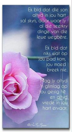 Mag jy altyd 'n glimlag op jou gesig hê en altyd vrede in jou hart ervaar. Words To Live By Quotes, Quotes About God, Birthday Qoutes, Birthday Cards, I Love You God, Evening Greetings, Birthday Wishes For Daughter, Afrikaanse Quotes, Inspirational Qoutes