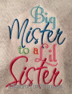 Big Mister to a Lil Sister & Lil Sister to a Big Mister Design New Baby -  INSTANT Download Machine Embroidery Design by Carrie