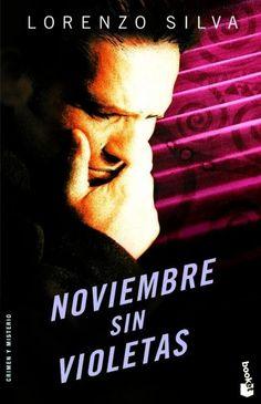Noviembre sin violetas. Lorenzo Silva, 1995 ( Ediciones Destino 2003 ).