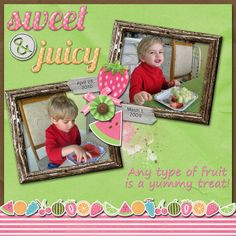 Sweet & Juicy Credits:  Month of Fruitiness, Hat of Bunny Font Used: Segoe Print Available At:  http://scraptakeout.com/shoppe/Month-of-Fruitiness.html