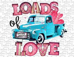 Valentine's Day Loads of Love Truck Ready to Press Sublimation Transfer Camper, Emotion, Sublimation Paper, Love Valentines, Signs, Clipart, Trucks, Things To Sell, Etsy