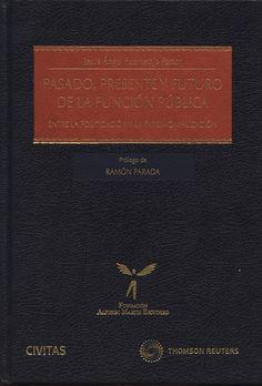 Fuentetaja Pastor, Jesús. Pasado, presente y futuro de la función pública. Civitas, 2013.