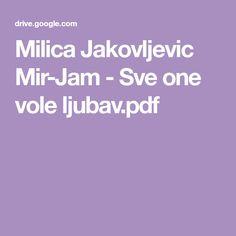 Milica Jakovljevic Mir-Jam - Sve one vole ljubav. Free Pdf Books, Reading, Big Horses, Pretty, Reading Books
