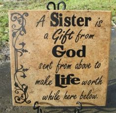 I Love my two great sisters kelly and Jess this made me think of them <3