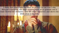 You can laugh at the silly plots or the clumsy special effects all you want - The acting is what made Merlin great. Heartbreaking and great.