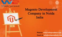 Are you finding a best Magento Development company in Noida India? WebSpreadTech is delivering Handsome digital strategies that deliver results for your Impression.Our services include IOS Mobile App Development, Opencart Website , PHP, Android, SEO, SMO services at affordable prices.