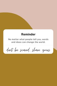 #quote No matter what people tell you, words and ideas can change the world. Don't be scared. Share yours. Positive quotes by Danielle Riley #quotes Inspirational Quotes For Women, Uplifting Quotes, Inspiring Quotes, Best Quotes, Motivational Quotes, Positive Thoughts, Positive Quotes, Dont Be Scared, Confidence Boost