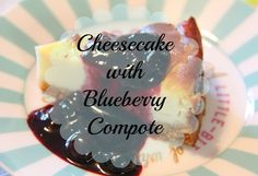 Mum, M & More: Cheesecake with Blueberry Compote
