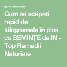Cum să scăpați rapid de kilogramele ȋn plus cu SEMINŢE de IN - Top Remedii Naturiste How To Get Rid, Health And Beauty, Health Fitness, 1, Healthy Recipes, Healthy Food, Apothecary, Knits, Pandora
